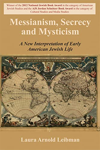 9780853039570: Messianism, Secrecy and Mysticism: A New Interpretation of Early American Jewish Life