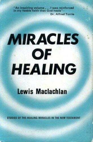 Miracles of Healing: Lewis Maclachlan