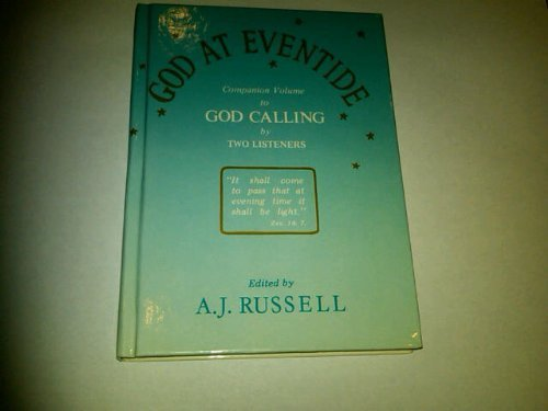 God at Eventide (A Companion Volume to: Russell, A. J.
