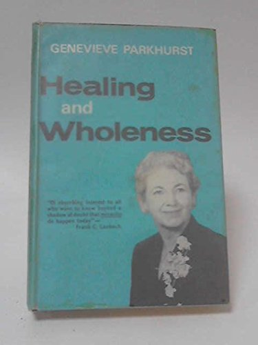 Healing and Wholeness: Parkhurst, Genevieve
