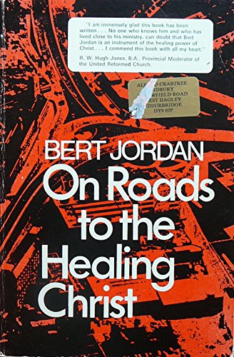 ON ROADS TO THE HEALING CHRIST: Jordan, Bert