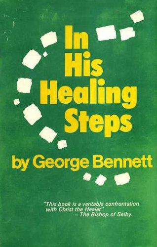 In His healing steps: Bennett, George