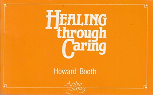 9780853052937: Healing Through Caring: Six Week Bible-based Study Course in Pastoral Care for Lay People