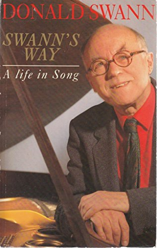 SWANN'S WAY: A LIFE IN SONG: DONALD SWANN
