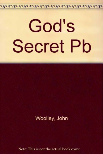 God's Secret (0853054487) by John Woolley