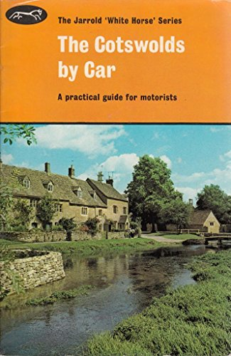 The Cotswolds By Car, A Practical Guide For Motorists: Titchmarsh, Peter and Helen
