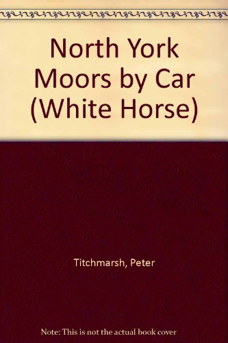 9780853064756: North York Moors by Car (White Horse)