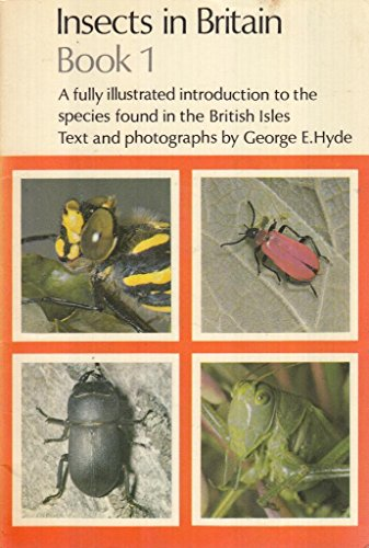 Insects in Britain: Bk. 1 (Cotman-color): Hyde, George E.