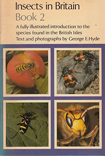 Insects in Britain: Bk. 2 (Cotman-color): Hyde, George E.
