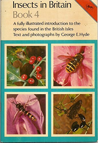 Insects in Britain: Bk. 4 (Cotman-color): Hyde, George E.