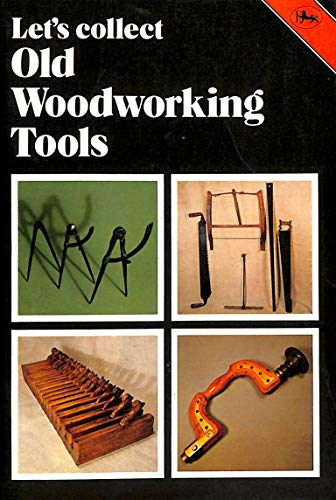 9780853067146: Let's Collect Old Woodworking Tools (Cotman-color)