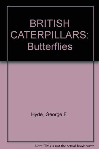 British Caterpillars: Butterflies Bk. 1 (Cotman-color): Hyde, George E.