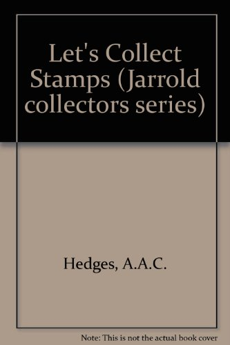 Let's Collect Stamps (Jarrold collectors series): Hedges, A.A.C.