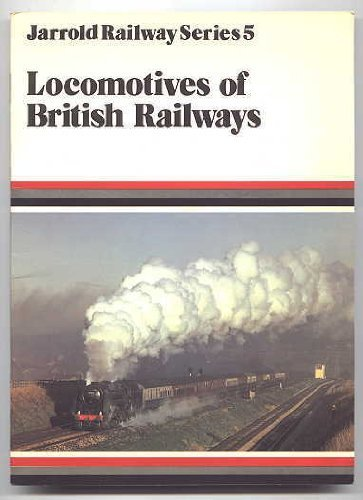 9780853069393: Locomotives of British Railways (Jarrold Railway Series 5)