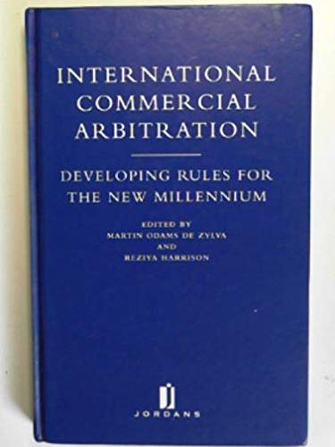 International Commercial Arbitration : Developing Rules for the New Millennium: De Zylva, Martin ...