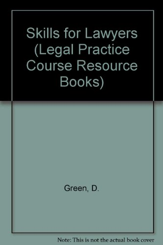 Skills for Lawyers 2001/2002 OUT OF PRINT: 8th Edition (Legal Practice Course) (0853087210) by Green, Deborah L.; Greene, James; Holtam, John; Morgan, Gill; Scorey, Susan; Shield, Gemma M.
