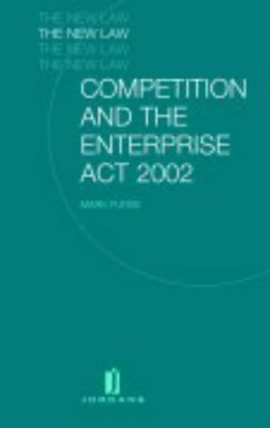 COMPETITION AND THE ENTERPRISE ACT