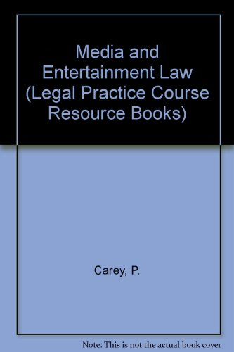 Media and Entertainment Law (Legal Practice Course: Peter Carey and
