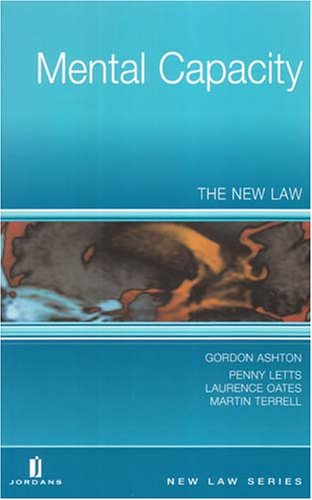 9780853089766: Mental Capacity: The New Law (New Law Series)