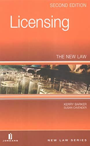 Licensing - The New Law (Second Edition): Kerry Barker and Susan Cavender