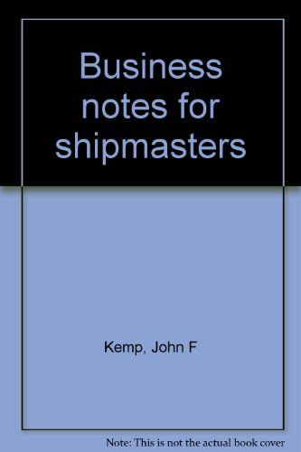 Business Notes for Shipmasters: J.F. KEMP &