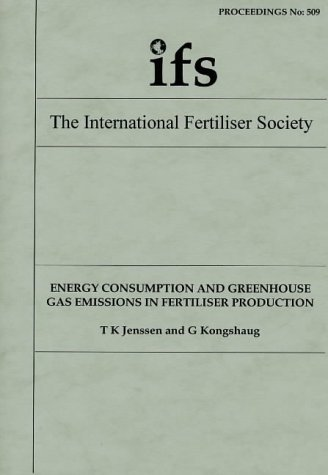 9780853101451: Energy Consumption and Greenhouse Gas Emissions in Fertiliser Production (Proceedings of the International Fertiliser Society)