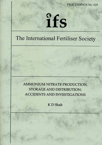 9780853102663: Ammonium Nitrate Production, Storage and Distribution: Accidents and Investigations (Proceedings of the International Fertiliser Society)