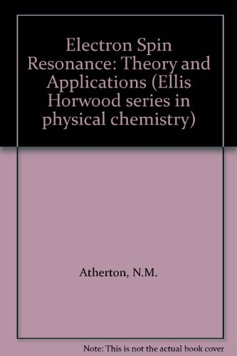 9780853120001: Electron Spin Resonance: Theory and Applications (Ellis Horwood series in physical chemistry)