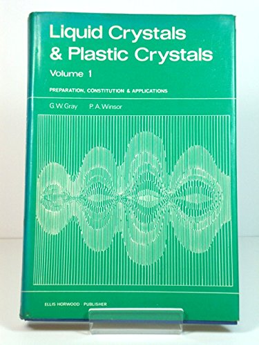 9780853120032: Liquid Crystals and Plastic Crystals: Preparation, Constitution and Applications v. 1