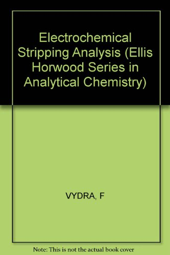 9780853120179: Electrochemical Stripping Analysis (Ellis Horwood Series in Analytical Chemistry)