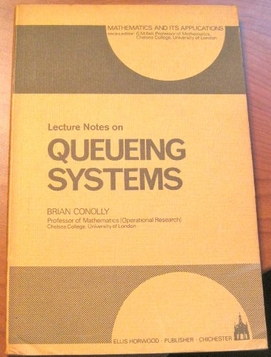 Lecture Notes on Queueing Systems (Mathematics and its Applications): Conolly, Brian