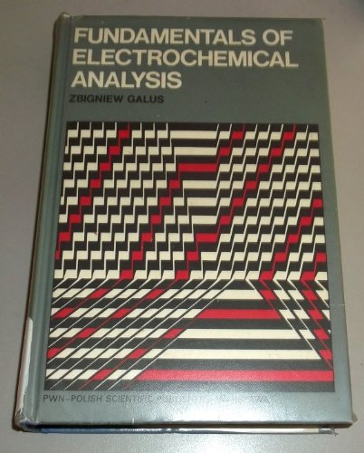 9780853120360: Fundamentals of Electrochemical Analysis (Ellis Horwood Series in Analytical Chemistry)