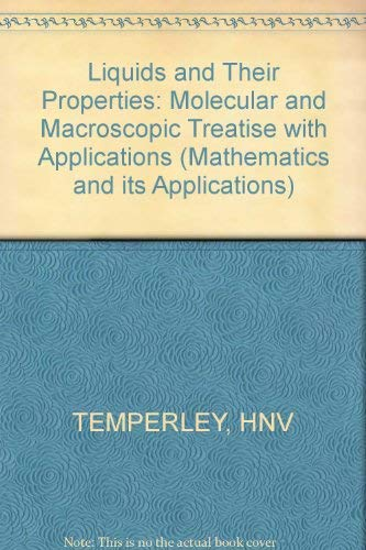 Liquids and their Properties: A molecular and macroscopic treatise with applications
