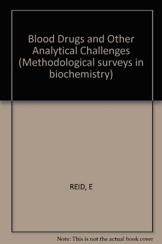 Blood Drugs and Other Anayltical Challenges: Reid, Eric