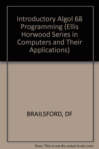 9780853121275: Introductory Algol 68 Programming (Ellis Horwood Series in Computers and Their Applications)