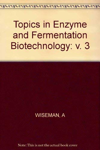 9780853121404: Topics in Enzyme and Fermentation Biotechnology: v. 3