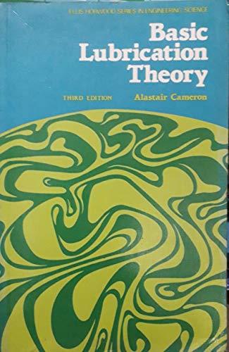 9780853121770: Basic Lubrication Theory (Ellis Horwood series in engineering science)