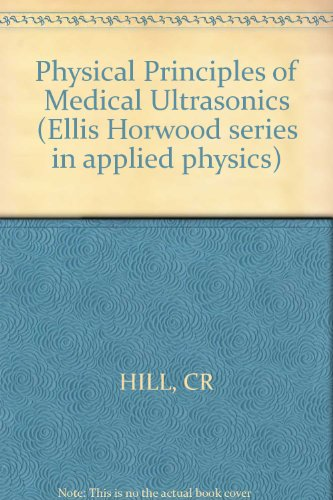 9780853122081: Physical Principles of Medical Ultrasonics (Ellis Horwood series in applied physics)