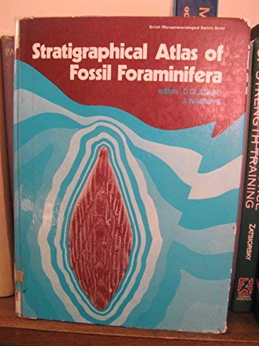 9780853122104: Stratigraphical Atlas of Fossil Foraminifera (British Micropalaeontological Society)