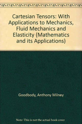 Cartesian Tensors: With Applications to Mechanics, Fluid: Goodbody, Anthony Milney