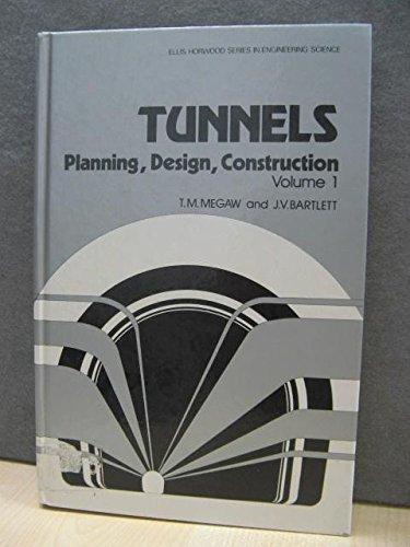 Tunnels: Planning, Design, Construction. Volume 1 & 2, bound as one: Megaw, T M; Bartlett, J V