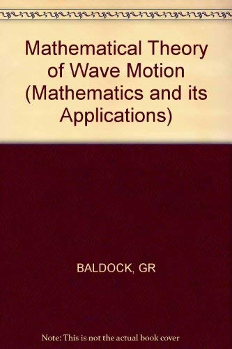 9780853122258: Mathematical Theory of Wave Motion (Mathematics and its Applications)