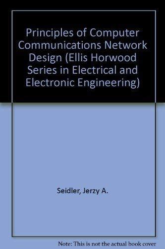 Principles of Computer Communications Network Design (Ellis: Seidler, Jerzy A.