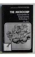 The Microchip: Appropriate or Inappropriate Technology? (Ellis Horwood Series in Computers and ...