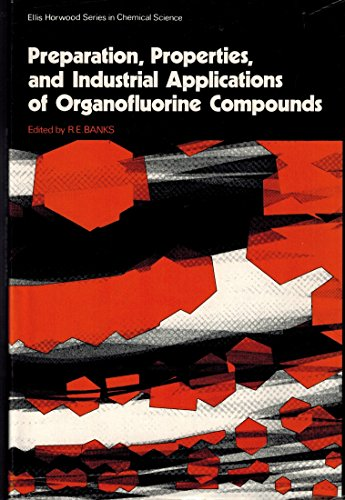 9780853122760: Preparation, Properties and Industrial Applications of Organofluorine Compounds