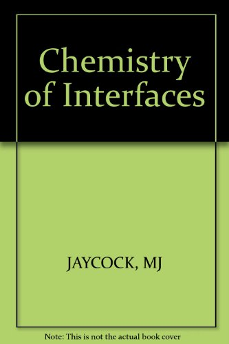 Chemistry of Interfaces (Ellis Horwood Series in Chemical Science): Jaycock, M. J.; Parfitt, G. D.