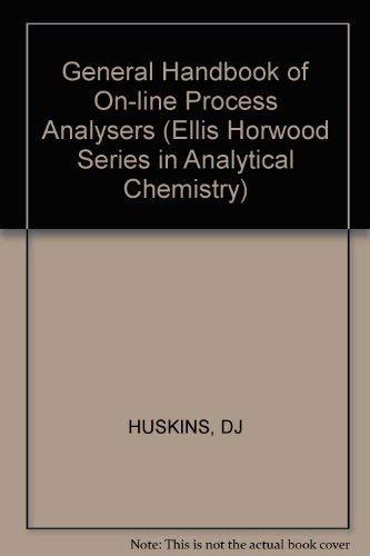 General Handbook of On-Line Process Analysers: Huskins, DJ