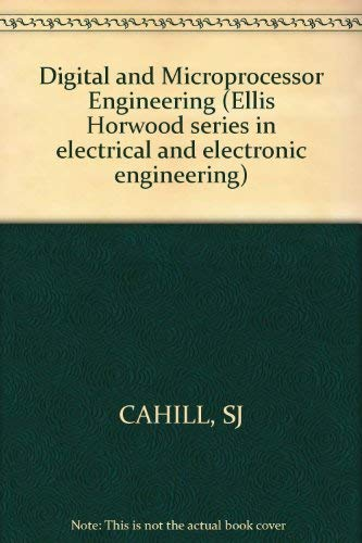 9780853123514: Digital and Microprocessor Engineering (Ellis Horwood series in electrical and electronic engineering)
