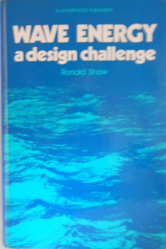 9780853123828: Wave Energy: A Design Challenge (Ellis Horwood energy & fuel science series)