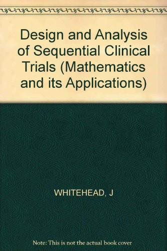 9780853124047: Design and Analysis of Sequential Clinical Trials (Mathematics and its Applications)